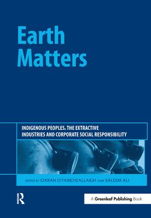 Earth Matters: Indigenous Peoples, the Extractive Industries and Corporate Social Responsibility, 1st Edition (Hardback) book cover