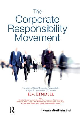 The Corporate Responsibility Movement: Five Years of Global Corporate Responsibility Analysis from Lifeworth, 2001-2005 book cover