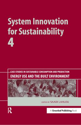 System Innovation for Sustainability 4: Case Studies in Sustainable Consumption and Production — Energy Use and the Built Environment book cover