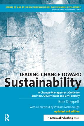 Leading Change toward Sustainability: A Change-Management Guide for Business, Government and Civil Society, 2nd Edition (Paperback) book cover