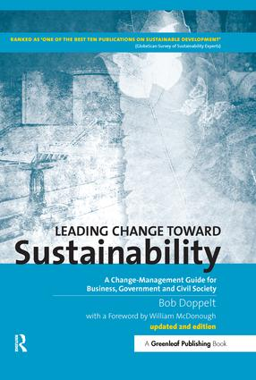 Leading Change toward Sustainability: A Change-Management Guide for Business, Government and Civil Society book cover