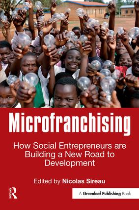 Microfranchising: How Social Entrepreneurs are Building a New Road to Development, 1st Edition (Paperback) book cover