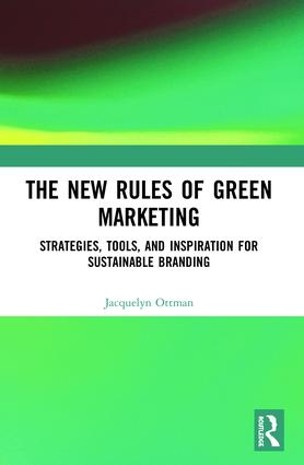 The New Rules of Green Marketing: Strategies, Tools, and Inspiration for Sustainable Branding, 1st Edition (e-Book) book cover