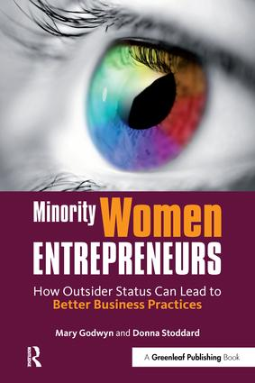 Minority Women Entrepreneurs: How Outsider Status Can Lead to Better Business Practices, 1st Edition (Paperback) book cover