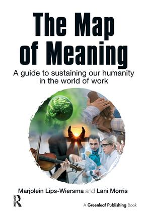 The Map of Meaning: A Guide to Sustaining our Humanity in the World of Work, 1st Edition (Paperback) book cover
