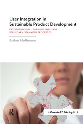 User Integration in Sustainable Product Development: Organisational Learning through Boundary-Spanning Processes, 1st Edition (Hardback) book cover