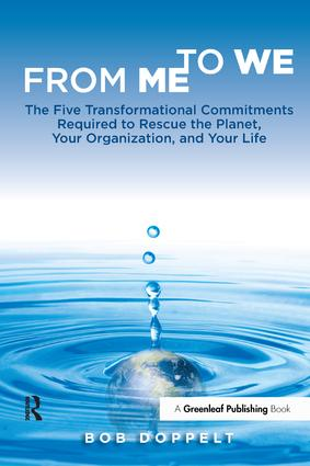 From Me to We: The Five Transformational Commitments Required to Rescue the Planet, Your Organization, and Your Life, 1st Edition (Paperback) book cover