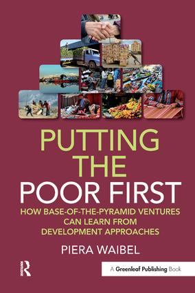 Putting the Poor First: How Base-of-the-Pyramid Ventures Can Learn from Development Approaches, 1st Edition (Hardback) book cover