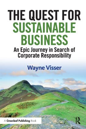 The Quest for Sustainable Business: An Epic Journey in Search of Corporate Responsibility, 1st Edition (Paperback) book cover