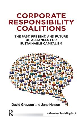 Corporate Responsibility Coalitions: The Past, Present, and Future of Alliances for Sustainable Capitalism, 1st Edition (Hardback) book cover