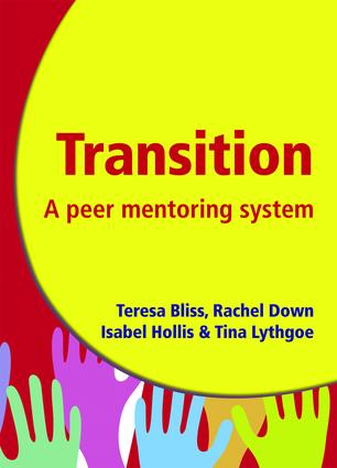 Transition - A Peer Mentoring System: Ease the Transition Process for Year 7 Pupils - A Guide to Organising a 'Buddy' Programme, 1st Edition (Paperback) book cover