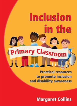 Inclusion in the Primary Classroom: Practical Resources to Promote Inclusion and Disability Awareness, 1st Edition (Paperback) book cover