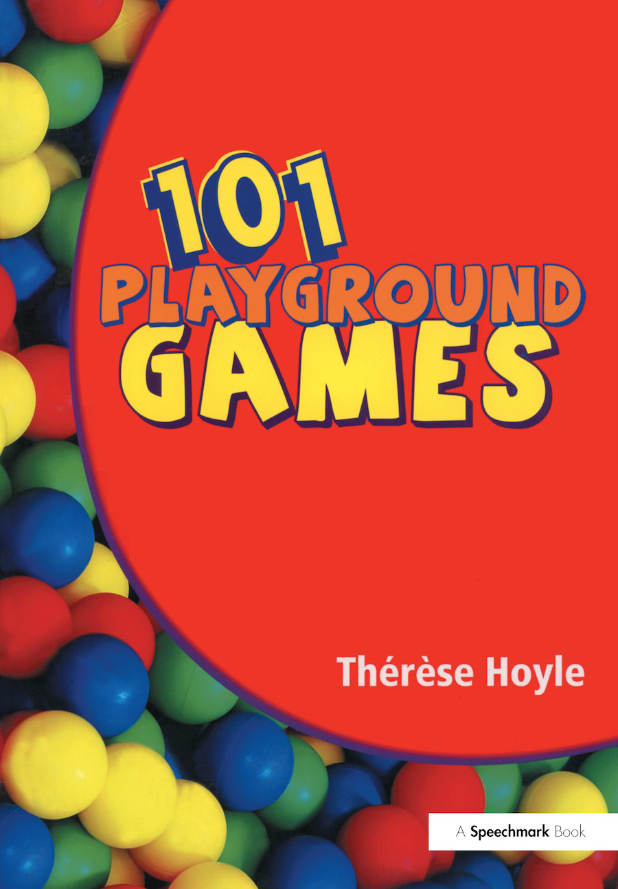 101 Playground Games: Enliven and Enrich Any Playtime - A Collection of Active and Engaging Games for Children, 1st Edition (Paperback) book cover