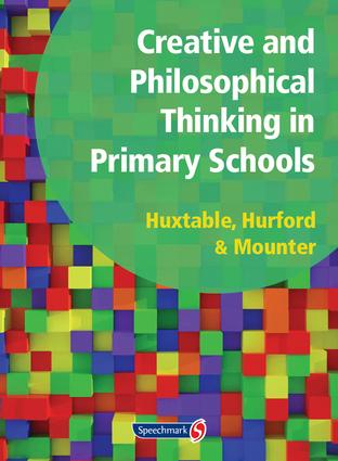Creative and Philosophical Thinking in Primary School: Developing Creative and Philosophical Thinking in the Everyday Classroom, 1st Edition (Paperback) book cover