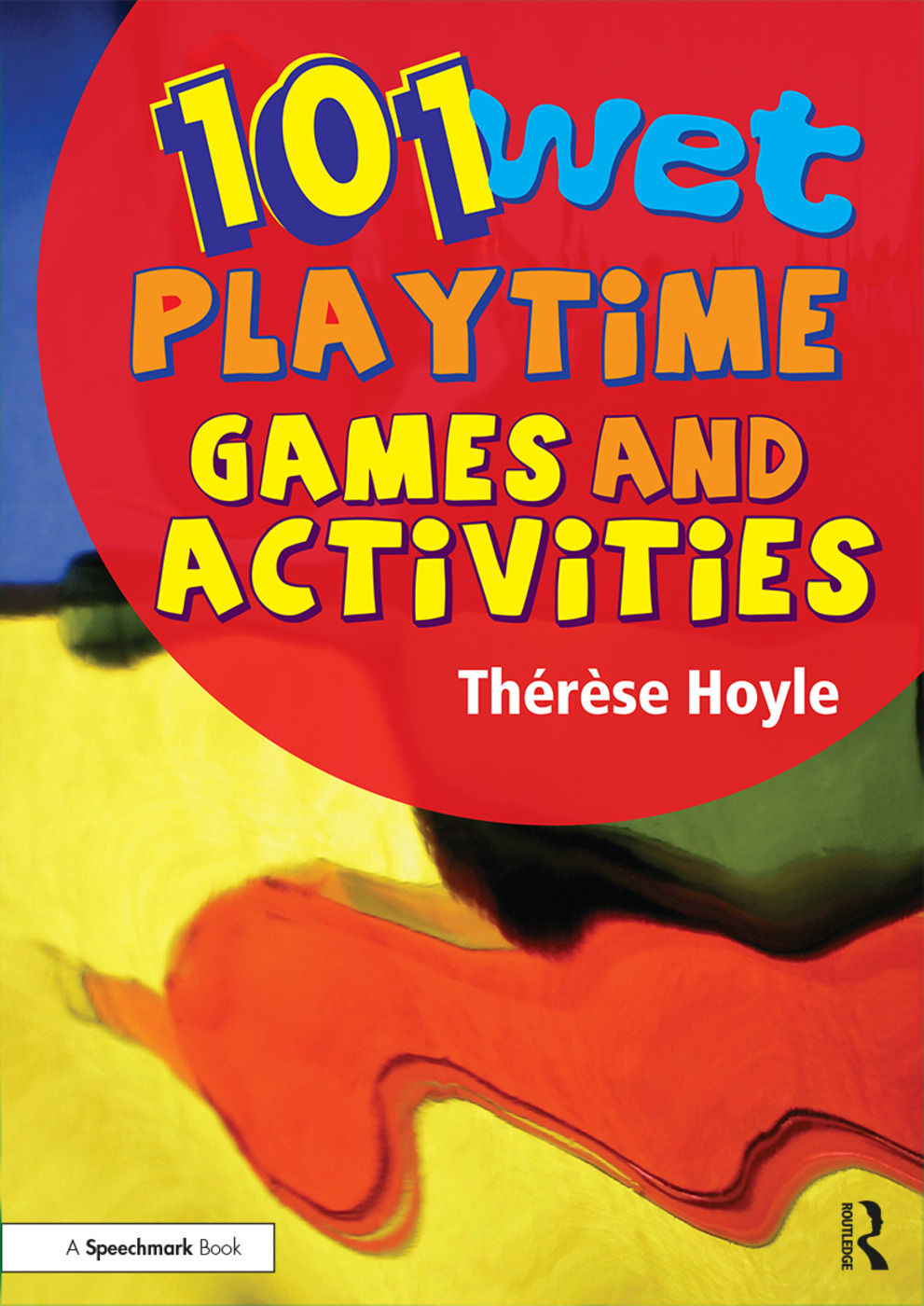 101 Wet Playtime Games and Activities: 1st Edition (Paperback) book cover
