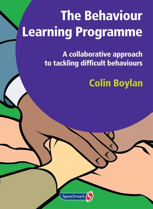 The Behaviour Learning Programme: A Collaborative Approach to Tackling Difficult Behaviours, 1st Edition (Paperback) book cover
