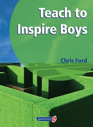 Teach to Inspire Boys: An Essential Book for All Teachers and Schools Worried About Boys' Under-Achievement, 1st Edition (Loose-leaf) book cover
