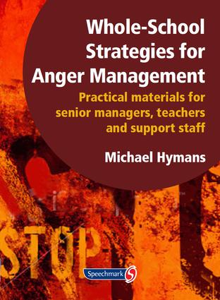 Whole-School Strategies for Anger Management: Practical Materials for Senior Managers, Teachers and Support Staff, 1st Edition (Paperback) book cover