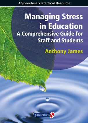 Managing Stress in Education: A Comprehensive Guide for Staff and Students, 1st Edition (Paperback) book cover