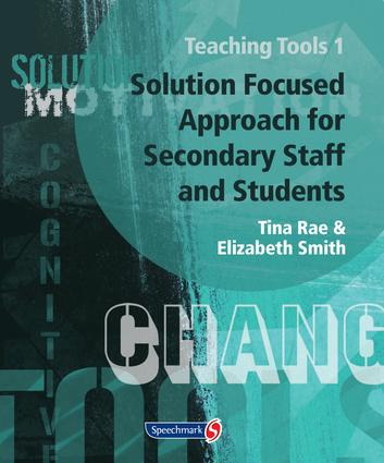 Teaching Tools 1: Solution Focused Approach for Secondary Staff and Students 1, 1st Edition (Loose-leaf) book cover