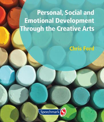 Personal, Social and Emotional Development Through the Creative Arts: Arts, 1st Edition (Paperback) book cover
