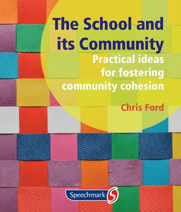 The School and its Community: Practical Ideas for Fostering Community Cohesion, 1st Edition (Loose-leaf) book cover