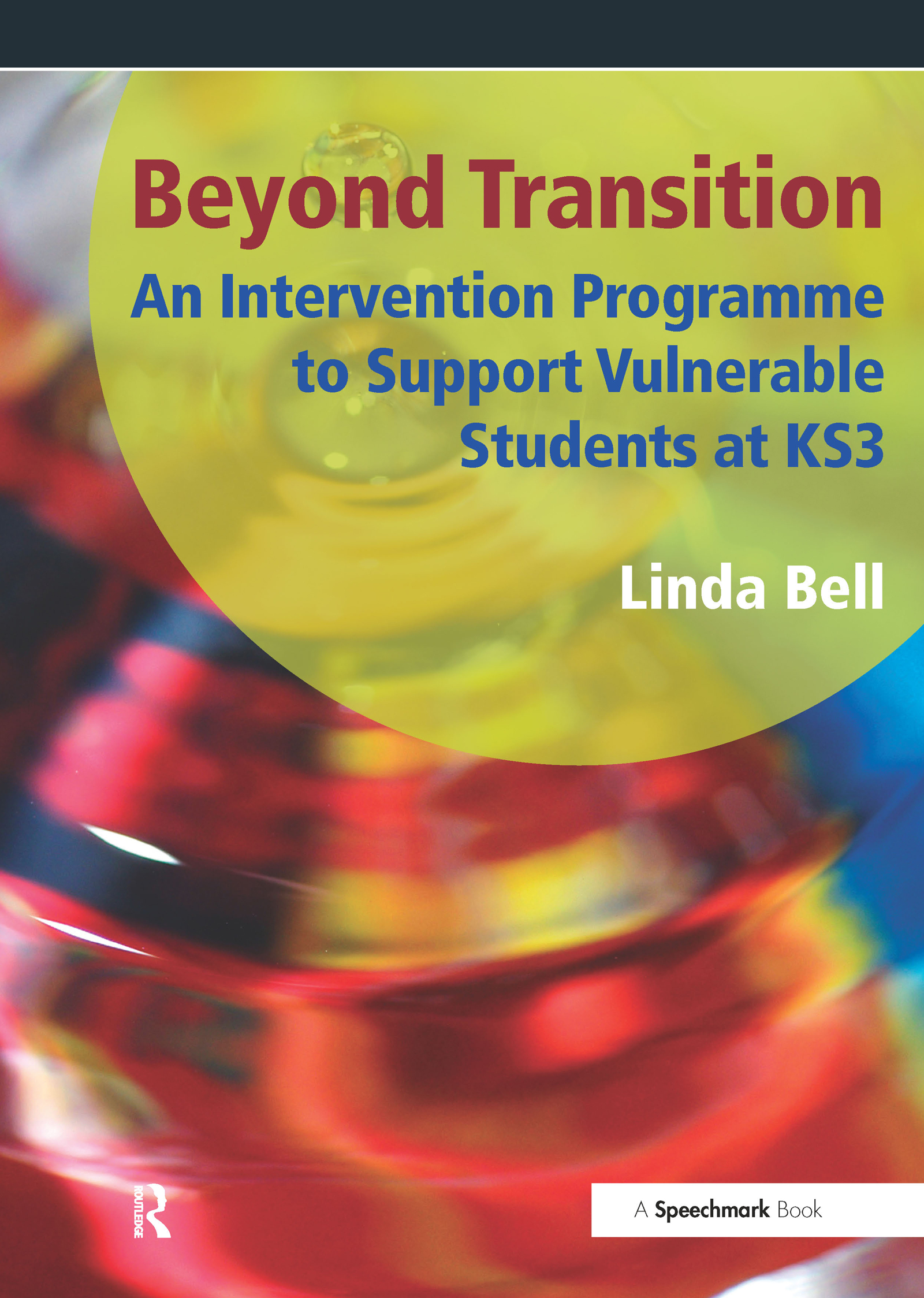 Beyond Transition: An Intervention Programme to Support Vunerable Students at KS3, 1st Edition (Paperback) book cover