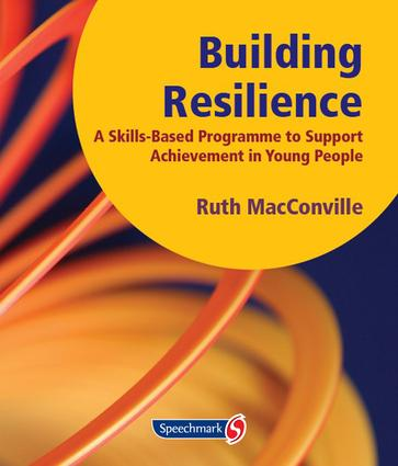 Building Resilience: A Skills Based Programme to Support Achievement in Young People, 1st Edition (Loose-leaf) book cover