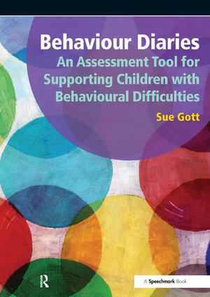 Behaviour Diaries: An Assessment Tool for Supporting Children with Behavioural Difficulties: An Assessment Tool for Supporting Children with Behavioural Difficulties, 1st Edition (Paperback) book cover