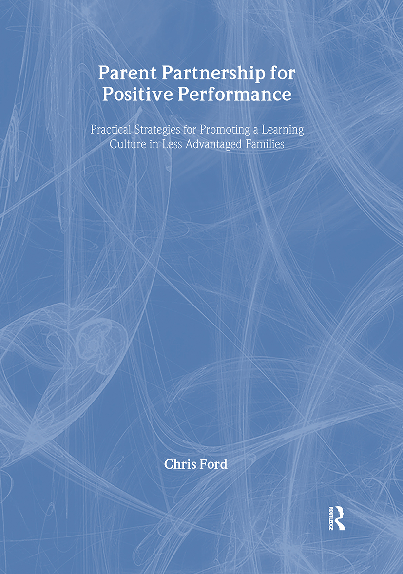 Parent Partnership for Positive Performance: Practical Strategies for Promoting a Learning Culture in Less Advantaged Families, 1st Edition (Paperback) book cover
