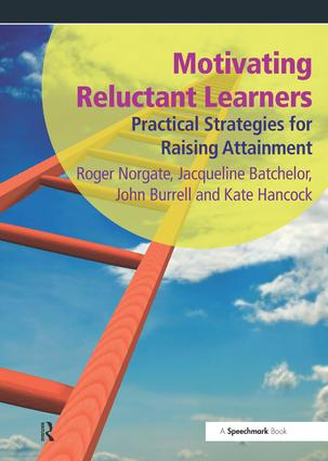 Motivating Reluctant Learners: Practical Strategies for Raising Attainment, 1st Edition (Paperback) book cover