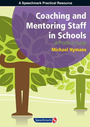 Coaching and Mentoring Staff in Schools: A Practical Guide, 1st Edition (Paperback) book cover