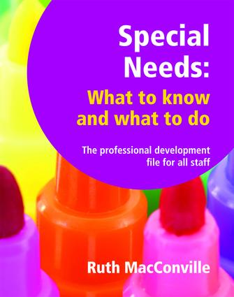 Special Needs What to Know and What to Do: The Professional Development File for All Staff, 1st Edition (Paperback) book cover
