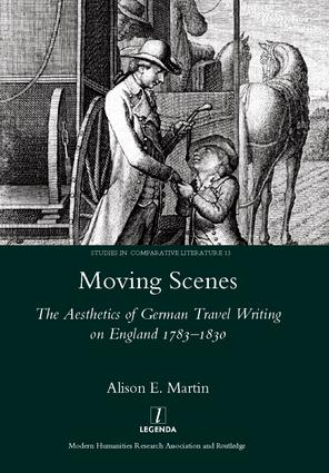 Moving Scenes: The Aesthetics of German Travel Writing on England 1783-1820, 1st Edition (Hardback) book cover