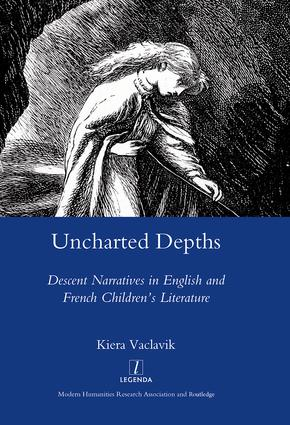 Uncharted Depths: Descent Narratives in English and French Children's Literature, 1st Edition (Hardback) book cover