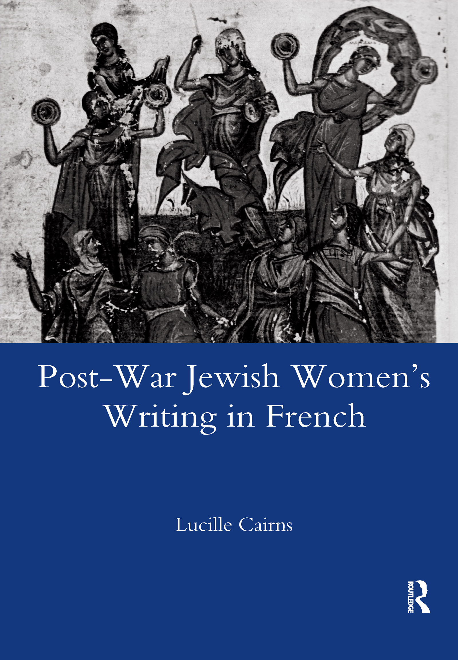Post-war Jewish Women's Writing in French: Juives Francaises Ou Francaises Juives? book cover