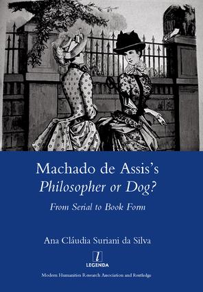 Machado De Assis's Philosopher or Dog?: From Serial to Book Form, 1st Edition (Hardback) book cover