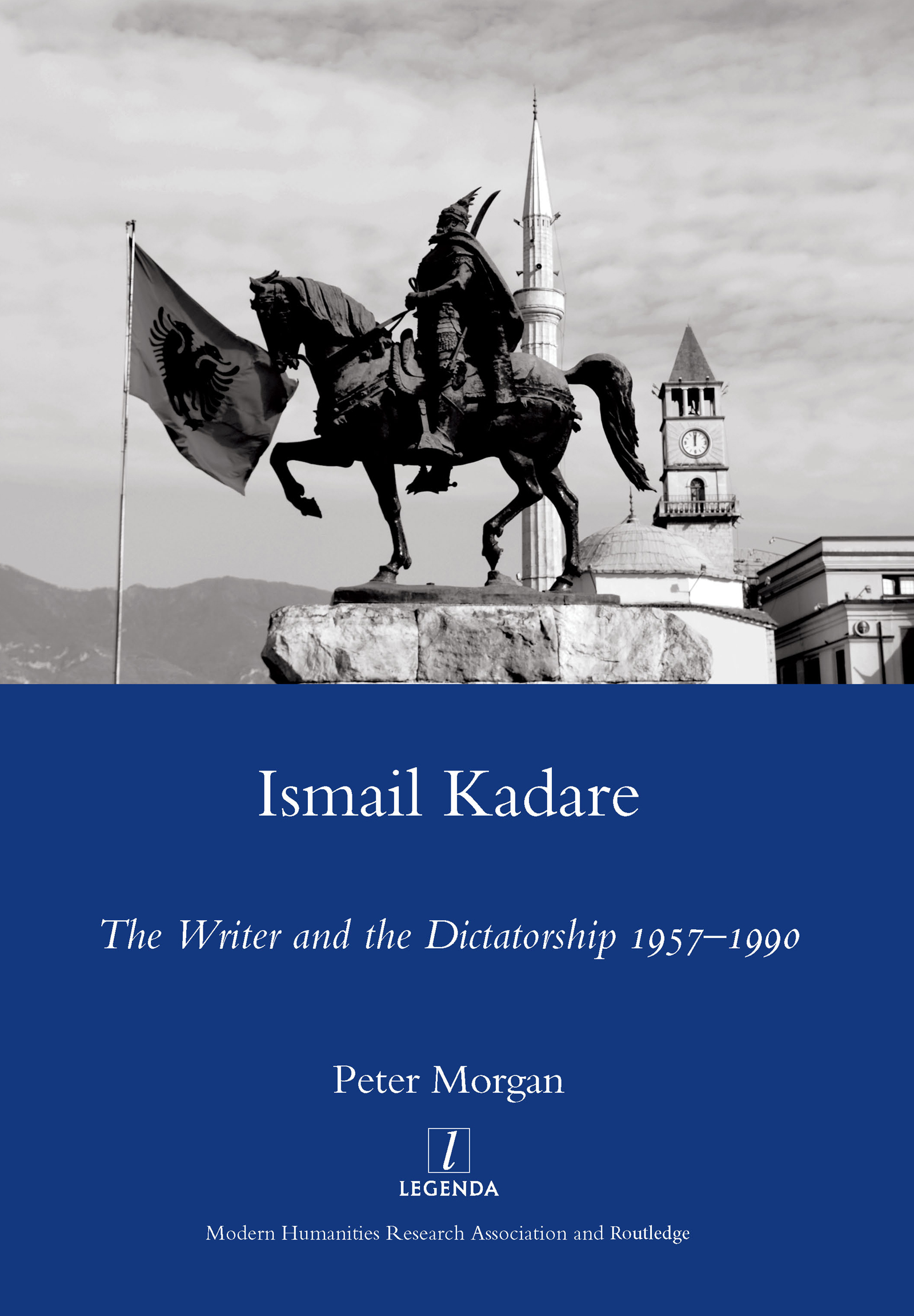 Ismail Kadare: The Writer and the Dictatorship 1957-1990, 1st Edition (Hardback) book cover
