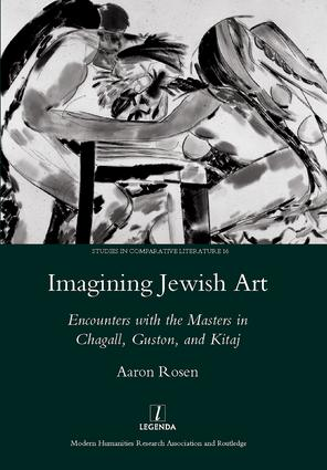 Imagining Jewish Art: Encounters with the Masters in Chagall, Guston, and Kitaj, 1st Edition (Hardback) book cover