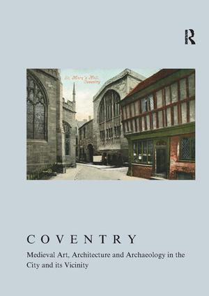 Coventry: Medieval Art, Architecture and Archaeology in the City and Its Vicinity (Paperback) book cover