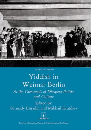 Yiddish in Weimar Berlin: At the Crossroads of Diaspora Politics and Culture, 1st Edition (Hardback) book cover