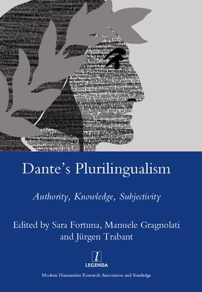 Dante's Plurilingualism: Authority, Knowledge, Subjectivity, 1st Edition (Hardback) book cover
