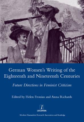 German Women's Writing of the Eighteenth and Nineteenth Centuries: Future Directions in Feminist Criticism, 1st Edition (Hardback) book cover