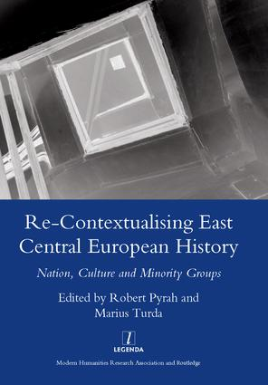 Re-contextualising East Central European History: Nation, Culture and Minority Groups, 1st Edition (Hardback) book cover