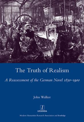 The Truth of Realism: A Reassessment of the German Novel 1830-1900, 1st Edition (Hardback) book cover