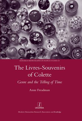 The Livres-souvenirs of Colette: Genre and the Telling of Time, 1st Edition (Hardback) book cover