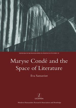 Maryse Conde and the Space of Literature: 1st Edition (Hardback) book cover