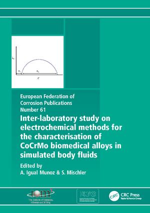 Inter-Laboratory Study on Electrochemical Methods for the Characterization of Cocrmo Biomedical Alloys in Simulated Body Fluids: 1st Edition (Paperback) book cover