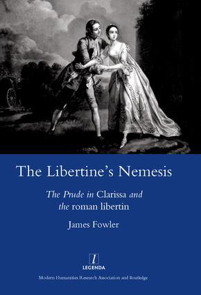 The Libertine's Nemesis: The Prude in Clarissa and the Roman Libertin, 1st Edition (Hardback) book cover