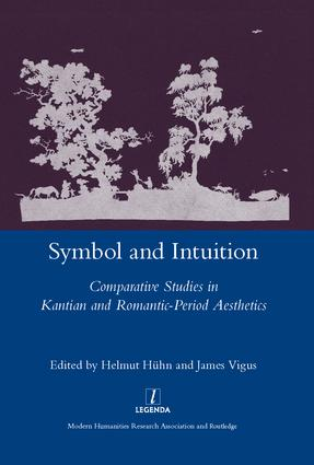 Symbol and Intuition: Comparative Studies in Kantian and Romantic-period Aesthetics, 1st Edition (Hardback) book cover